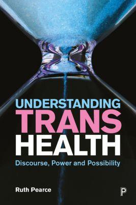 Understanding trans health, Ruth Pearce