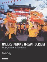 Understanding Urban Tourism, Martin Selby