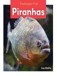 Underwater World Set 2: Piranhas, Deborah Coldiron