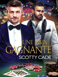 Une main gagnante, Scotty Cade