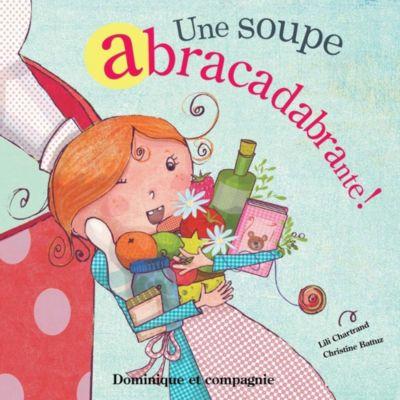 Une soupe abracadabrante !, Lili Chartrand