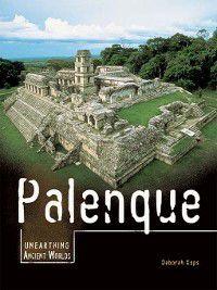 Unearthing Ancient Worlds: Palenque, Deborah Kops