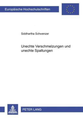 Unechte Verschmelzungen und unechte Spaltungen, Siddhartha Schwenzer