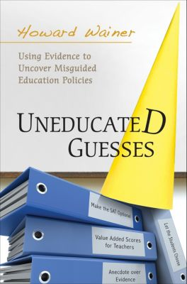 Uneducated Guesses, Howard Wainer