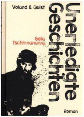 Unerledigte Geschichten, Gela Tschkwanawa