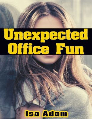 Unexpected Office Fun, Isa Adam