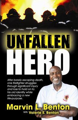 Unfallen Hero, Marvin L. Benton, Valerie E. Benton