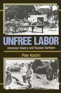 Unfree Labor, Peter KOLCHIN