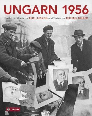Ungarn 1956, Erich Lessing, Michael Gehler