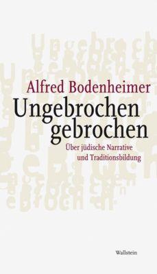 Ungebrochen gebrochen, Alfred Bodenheimer