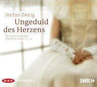 Ungeduld des Herzens, 2 Audio-CDs, Stefan Zweig