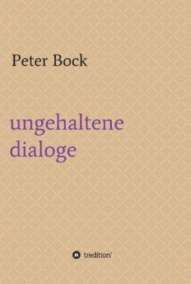 ungehaltene dialoge, Peter Bock