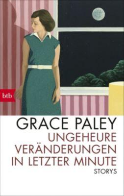 Ungeheure Veränderungen in letzter Minute, Grace Paley
