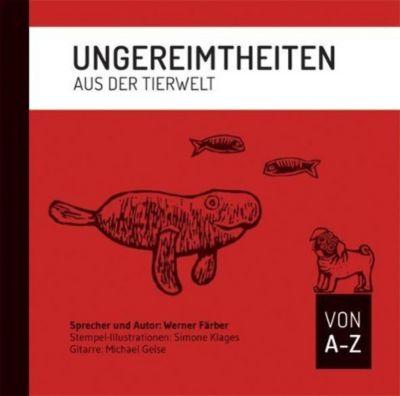 Ungereimtheiten aus der Tierwelt von A-Z, 1 Audio-CD, Werner Färber