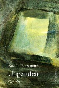 Ungerufen - Rudolf Bussmann pdf epub