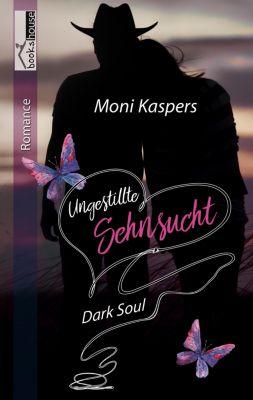 Ungestillte Sehnsucht - Dark Soul, Moni Kaspers