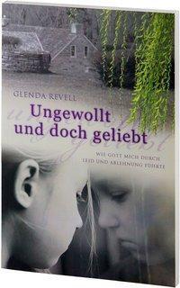 Ungewollt und doch geliebt, Glenda Revell