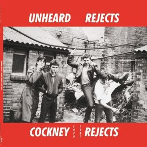 Unheard Rejects 1979-1981 (Vinyl), Cockney Rejects