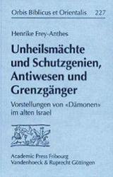 Unheilsmächte und Schutzgenien, Antiwesen und Grenzgänger, Henrike Frey-Anthes