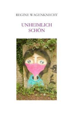 Unheimlich schön, Regine Wagenknecht