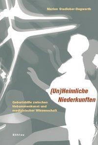 (Un)Heimliche Niederkunften, Marion Stadlober-Degwerth