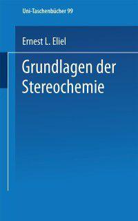 Uni-Taschenbucher: Grundlagen der Stereochemie, Eliel