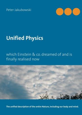 Unified Physics, Peter Jakubowski