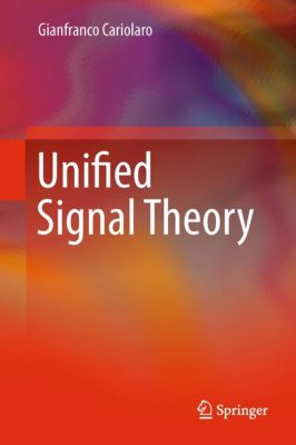 Unified Signal Theory, Gianfranco Cariolaro
