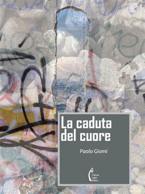 Un'immodesta proposta: La caduta del cuore, Paolo Giomi