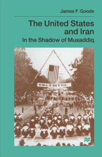 United States and Iran, James F. Goode