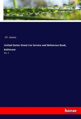 United States Street Car Service and Reference Book, Baltimore, J. F. Jones