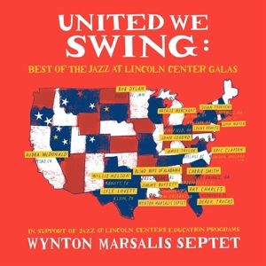 United We Swing: Best of the Jazz at Lincoln Center Galas, Wynton Septet Marsalis