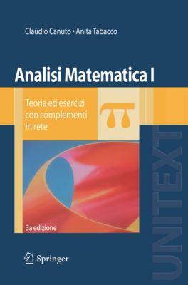 UNITEXT: Analisi Matematica I, Claudio Canuto, Anita Tabacco