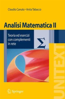 UNITEXT: Analisi matematica II, Claudio Canuto, Anita Tabacco