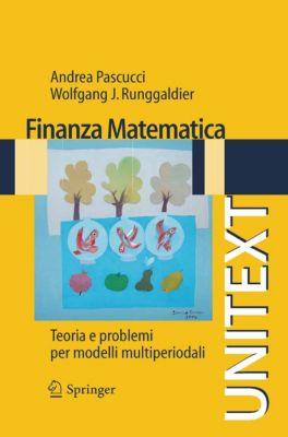 UNITEXT: Finanza matematica, Wolfgang J. Runggaldier, Andrea Pascucci