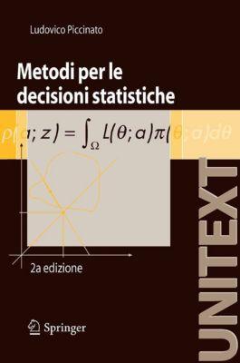 UNITEXT: Metodi per le decisioni statistiche, Ludovico Piccinato