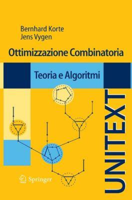 UNITEXT: Ottimizzazione Combinatoria, Jens Vygen, Bernhard Korte