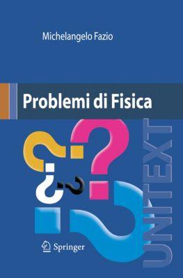 UNITEXT: Problemi di Fisica, Michelangelo Fazio