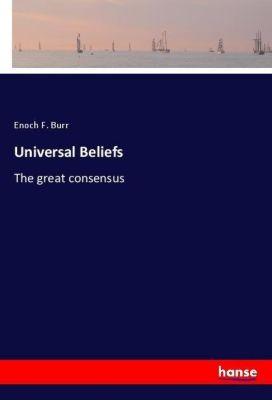 Universal Beliefs, Enoch F. Burr