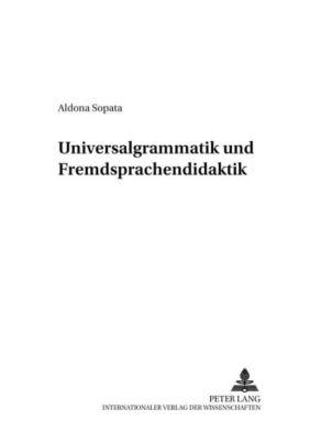 Universalgrammatik und Fremdsprachendidaktik, Aldona Sopata