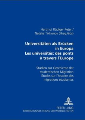 Universitäten als Brücken in Europa. Les universités: des ponts à travers l'Europe