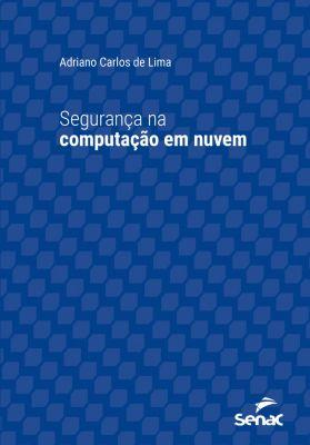 Universitária: Segurança na computação em nuvem, Adriano Carlos de Lima