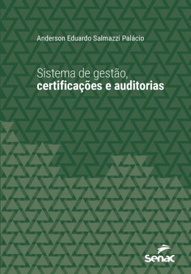 Universitária: Sistema de gestão, certificações e auditorias, Anderson Eduardo Salmazzi Palácio
