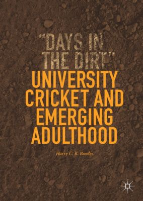 University Cricket and Emerging Adulthood, Harry C. R. Bowles