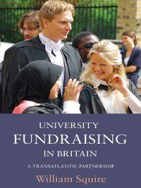 University Fundraising in Britain, William Squire