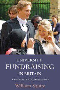 University Fundraising in Britain, William Squire