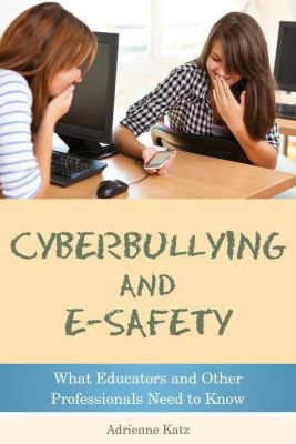 University of Georgia Press: Cyberbullying and E-safety, Adrienne Katz