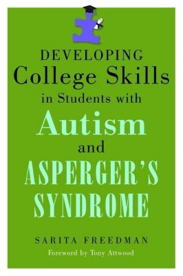University of Georgia Press: Developing College Skills in Students with Autism and Asperger's Syndrome, Sarita Freedman