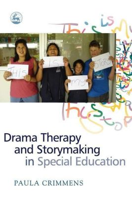 University of Georgia Press: Drama Therapy and Storymaking in Special Education, Paula Crimmens