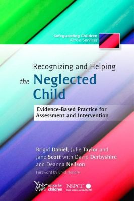 University of Georgia Press: Recognizing and Helping the Neglected Child, Julie Taylor, Jane Scott, Brigid Daniel, David Derbyshire, Deanna Neilson